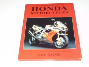 ILLUSTRATED HISTORY OF HONDA MOTORCYCLES: THE (Bacon 1995)
